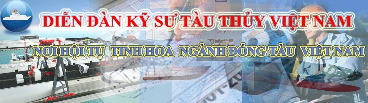 DIỄN ĐÀN KỸ SƯ TÀU THỦY VIỆT NAM-VIETNAMESE SHIPBUILDING AND ENGINEERING FORUM