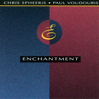 Chris Spheeris & Paul Voudouris - Enchantment (1990)