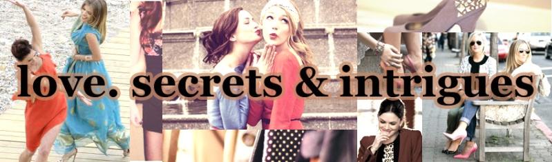 Love, Secrets & Intrigues